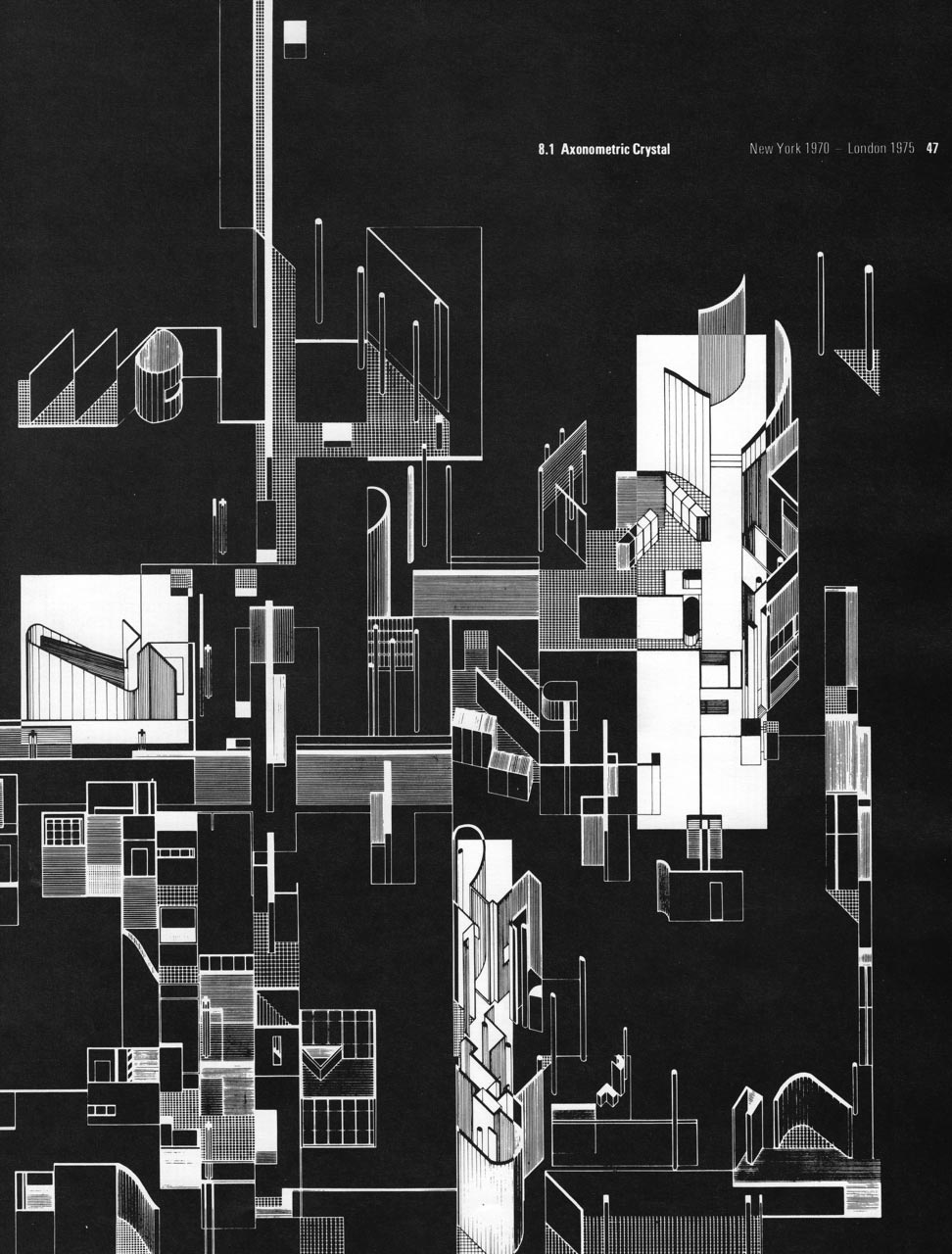 Axonometric Crystal New York 1970 - London 1975