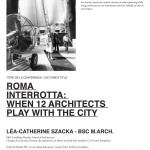 """Roma Interrotta"" a lecture at ESA-Paris by Léa-Catherine Szacka"